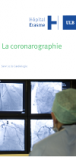 Coronarographie, radiographie des artères du cœur (coronaires)