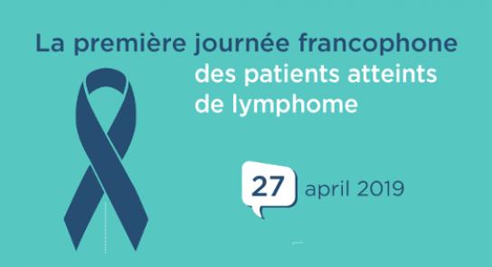 27 avril 2019 : journée francophone d'information pour les patients atteints d'un lymphome